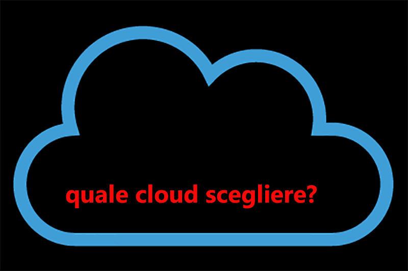 quale cloud scegliere