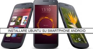 Come installare Ubuntu sul vostro smartphone Android