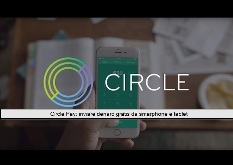 Circle Pay inviare denaro gratis